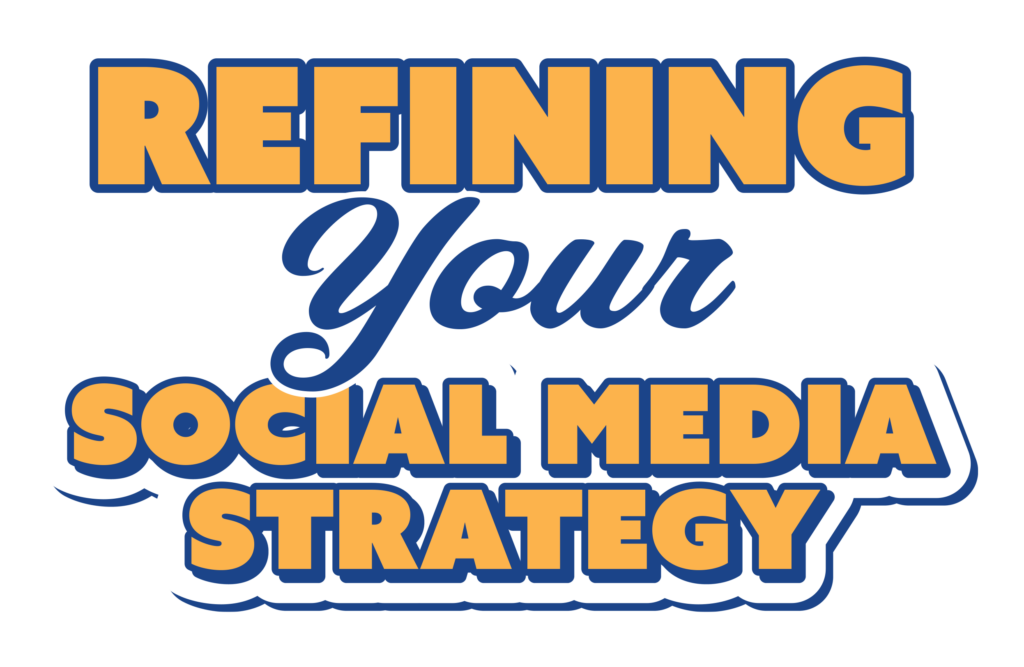 Refining Your Social Media Strategy